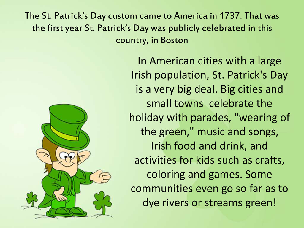 The St. Patrick's Day custom came to America in...