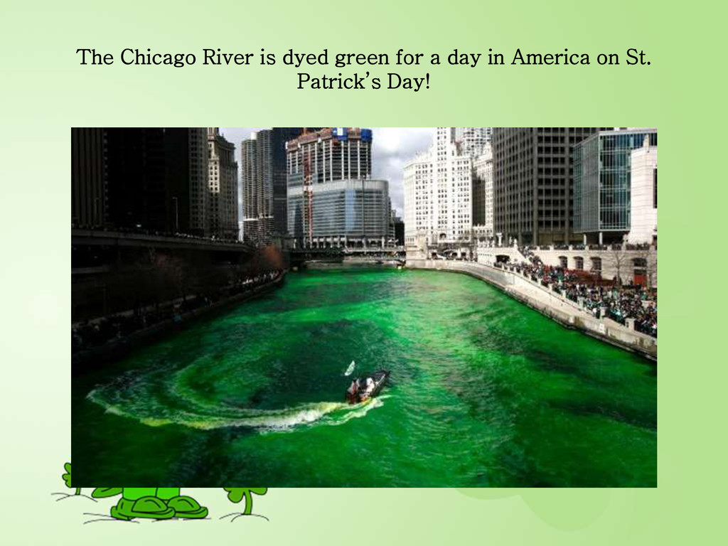 The Chicago River is dyed green for a day in Am...