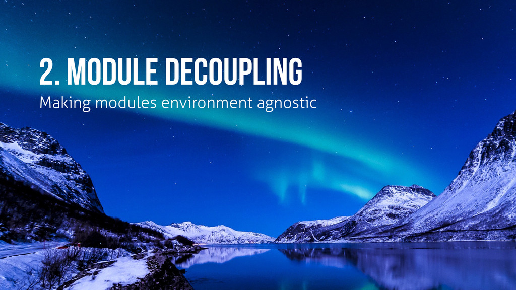 2. module decoupling Making modules environment...