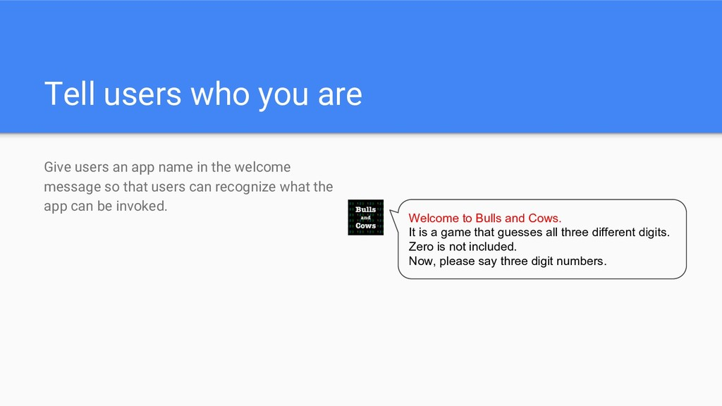 Tell users who you are Give users an app name i...