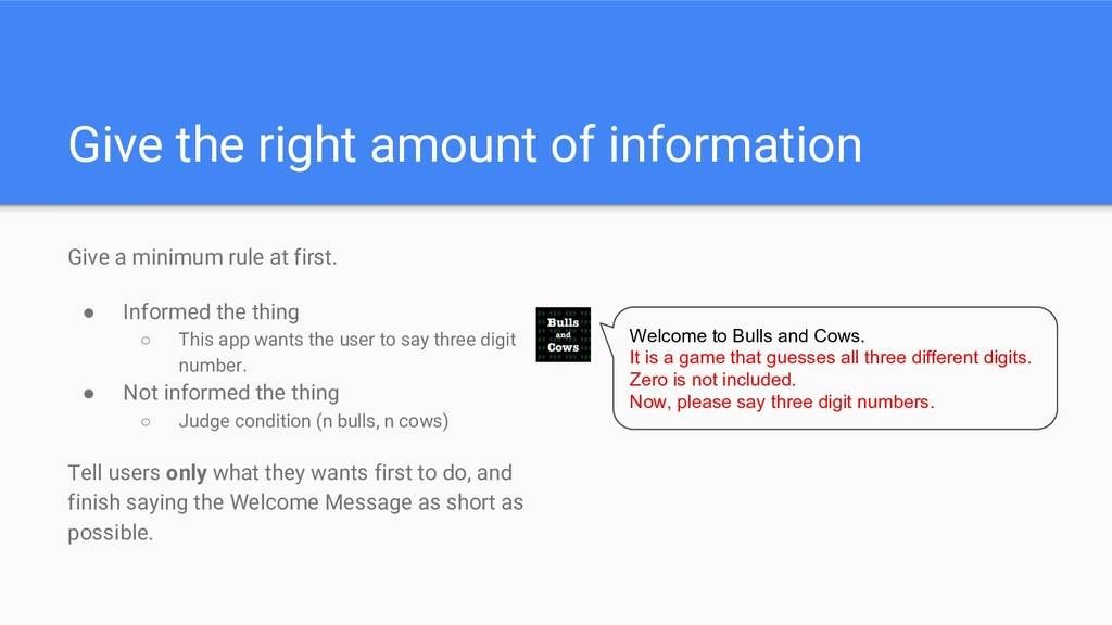 Give the right amount of information Give a min...