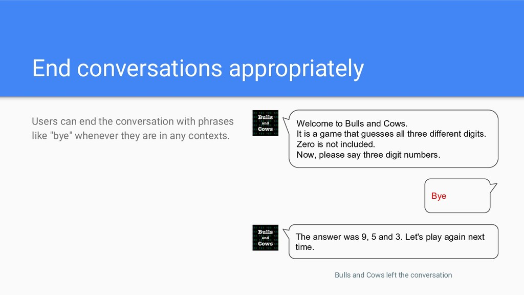 End conversations appropriately Users can end t...