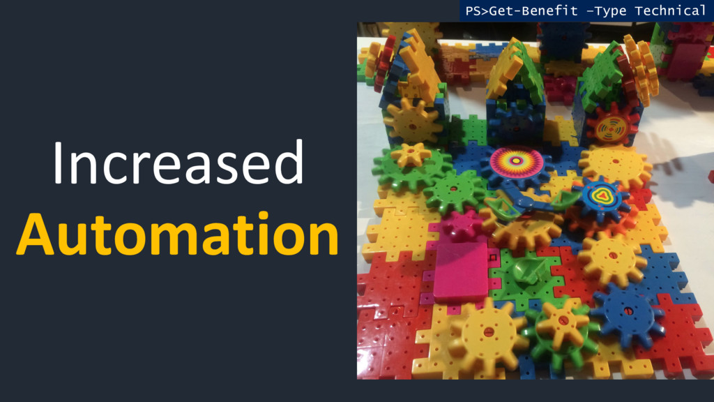 Increased Automation PS>Get-Benefit –Type Techn...