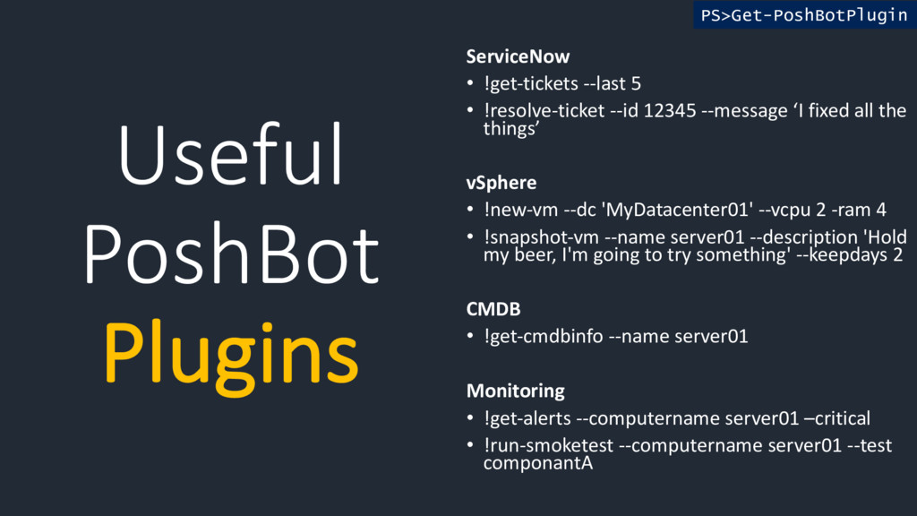 Useful PoshBot Plugins PS>Get-PoshBotPlugin Ser...
