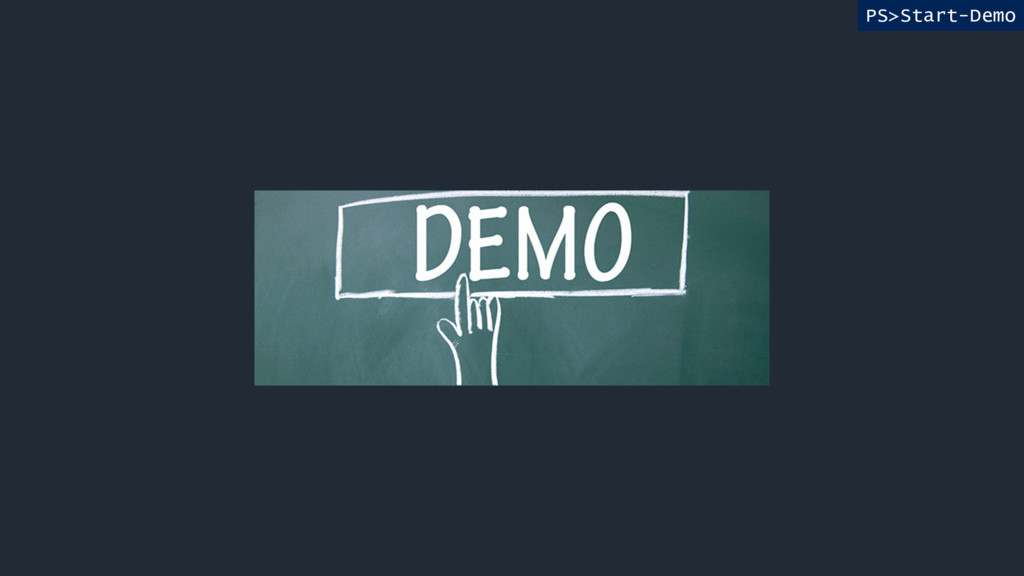 PS>Start-Demo