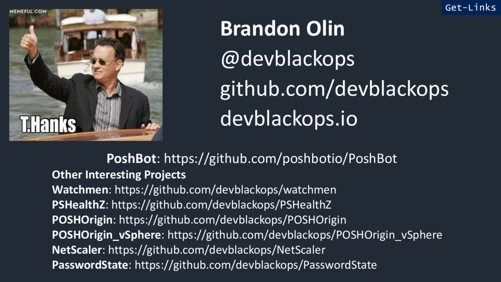 Brandon Olin @devblackops github.com/devblackop...