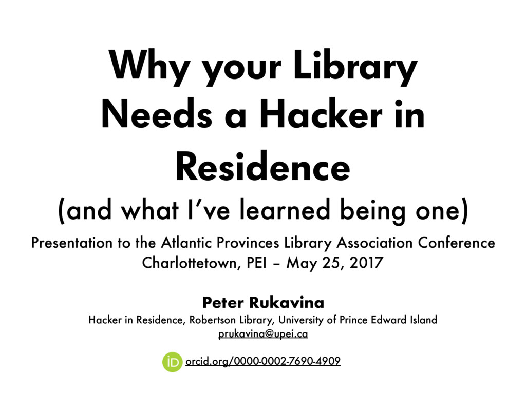 Why your Library Needs a Hacker in Residence