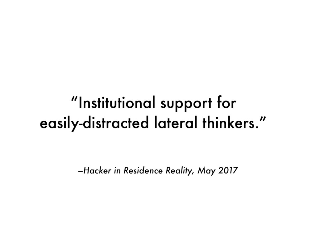 """–Hacker in Residence Reality, May 2017 """"Institu..."""