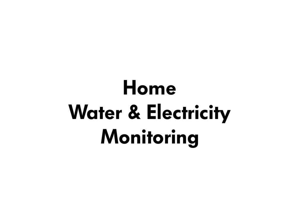 Home  Water & Electricity Monitoring