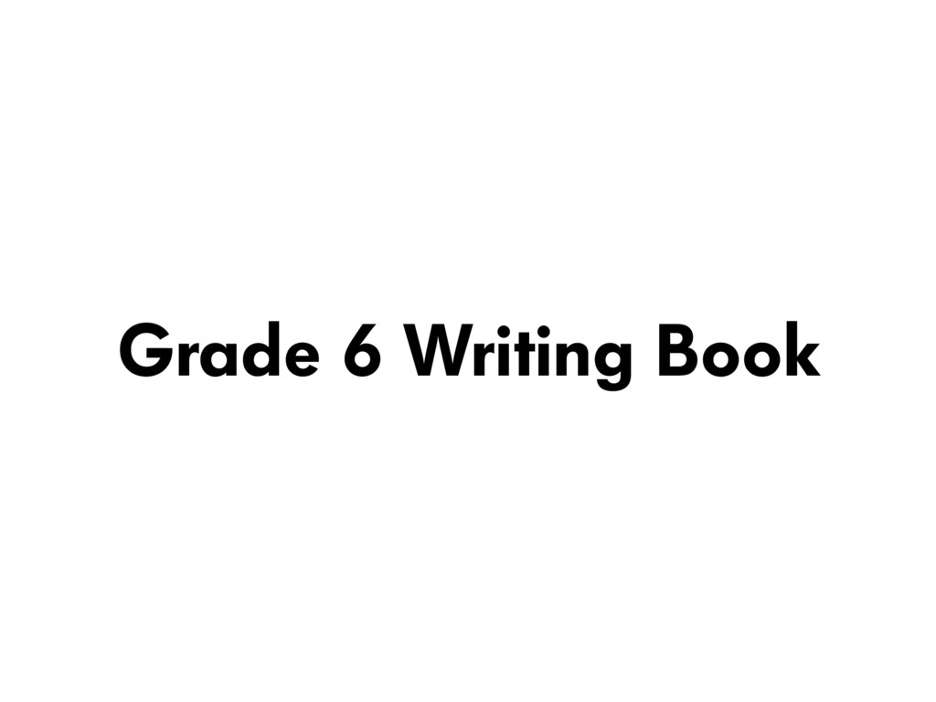 Grade 6 Writing Book