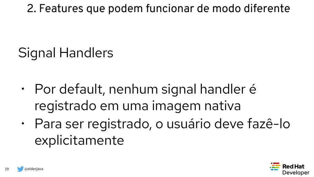 @elderjava 29 Signal Handlers   • Por default, ...