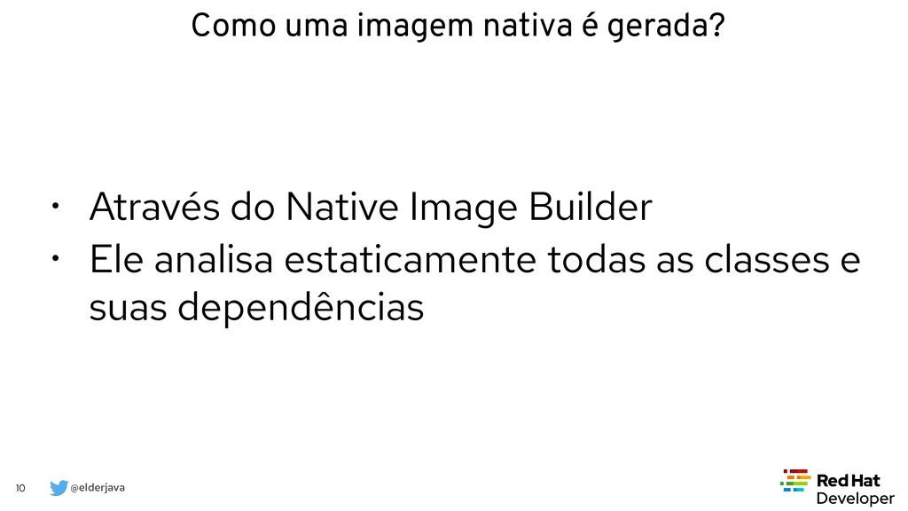 @elderjava 10 Como uma imagem nativa é gerada? ...