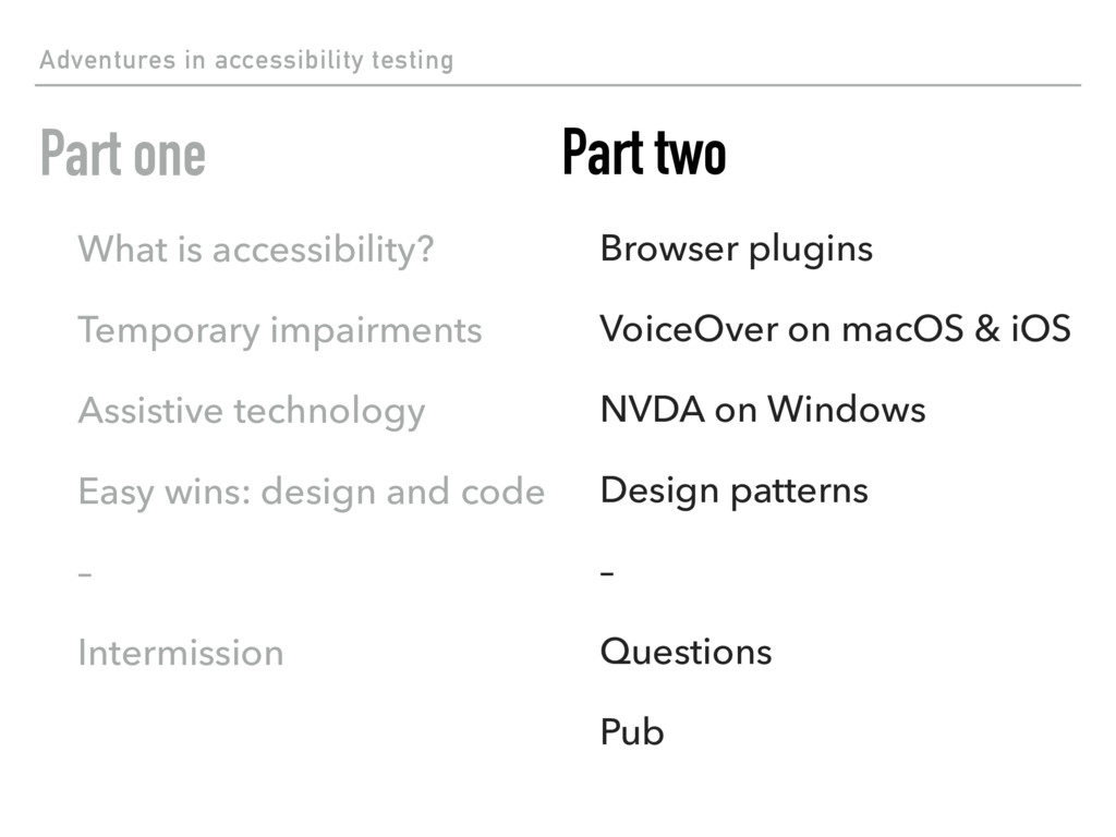Adventures in accessibility testing Part one Wh...