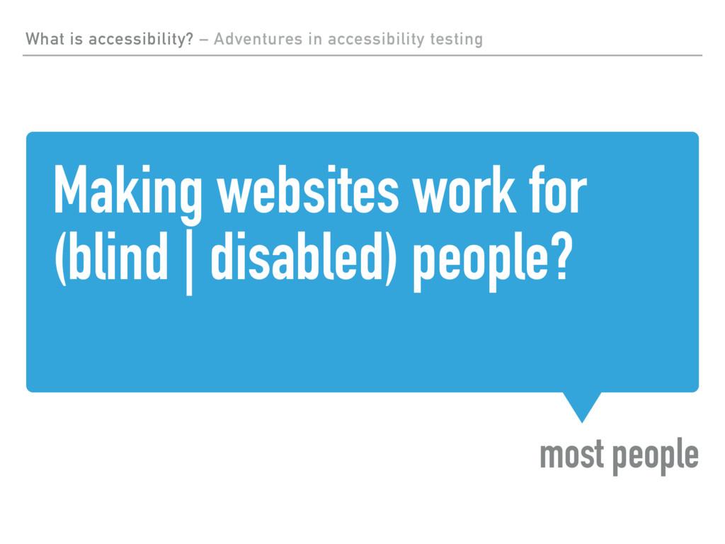 Making websites work for (blind   disabled) peo...