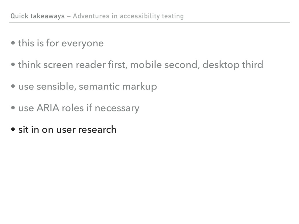 Quick takeaways – Adventures in accessibility t...
