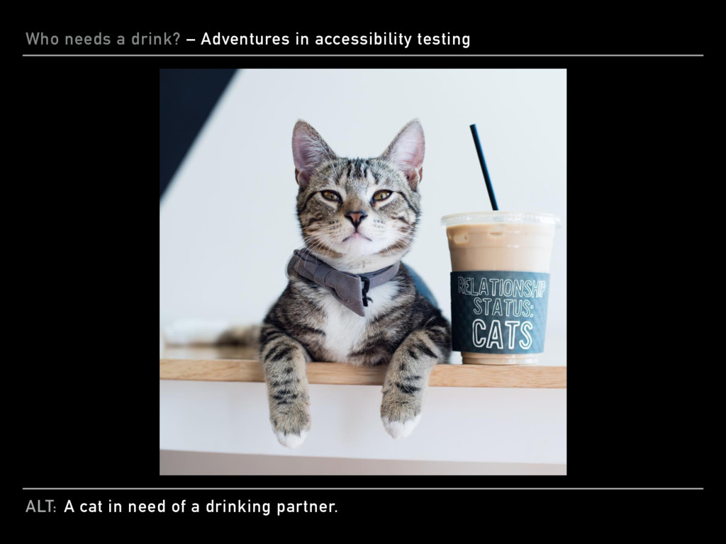 ALT: Who needs a drink? – Adventures in accessi...