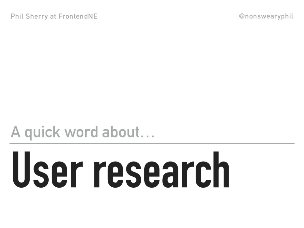 Phil Sherry at FrontendNE @nonswearyphil User r...
