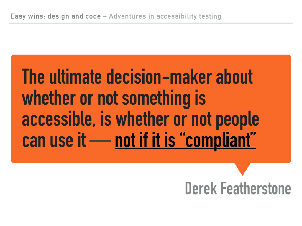The ultimate decision-maker about whether or no...