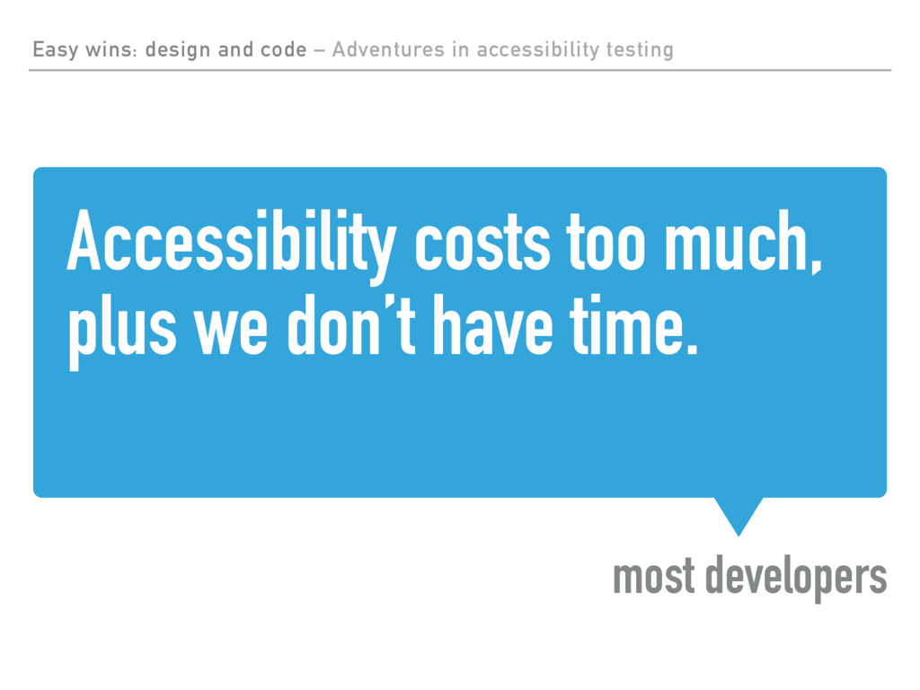Accessibility costs too much, plus we don't hav...