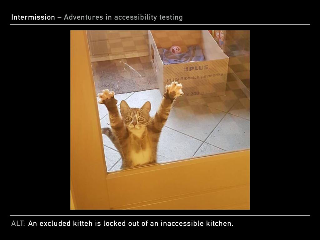 ALT: Intermission – Adventures in accessibility...