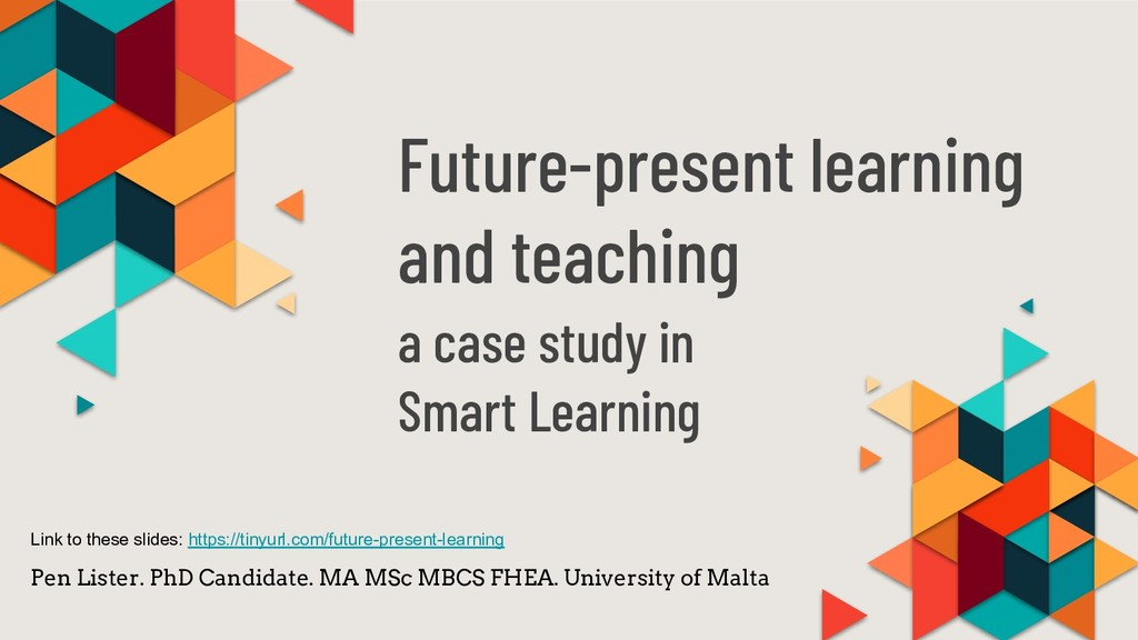 Future-present learning and teaching a case stu...