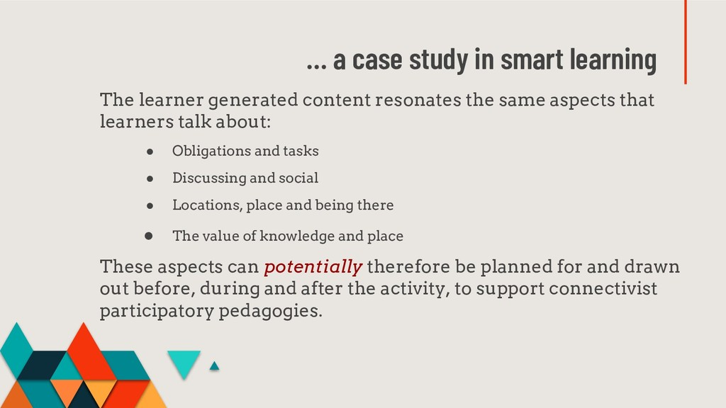 … a case study in smart learning The learner ge...