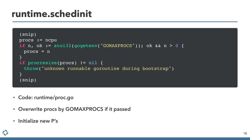 runtime.schedinit 18 • Code: runtime/proc.go • ...