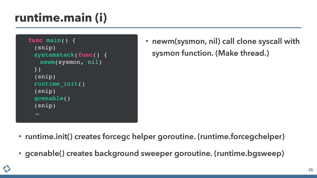 26 runtime.main (i) func main() { (snip) system...