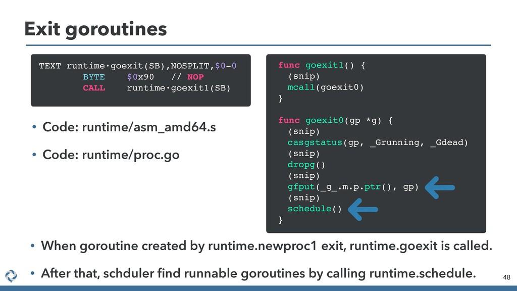 Exit goroutines 48 TEXT runtime·goexit(SB),NOSP...