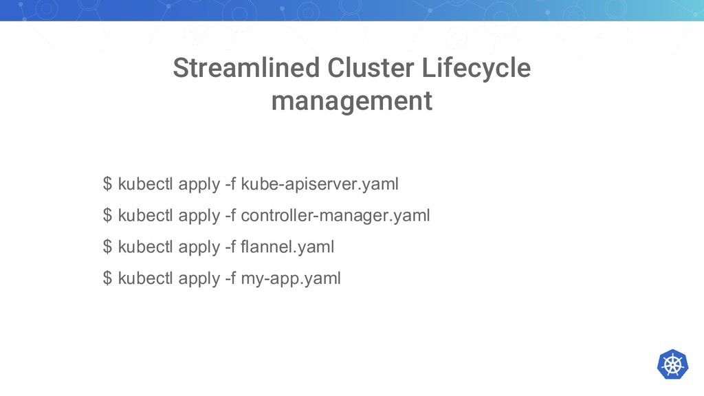 Streamlined Cluster Lifecycle management $ kube...