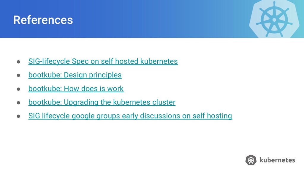 References ● SIG-lifecycle Spec on self hosted ...