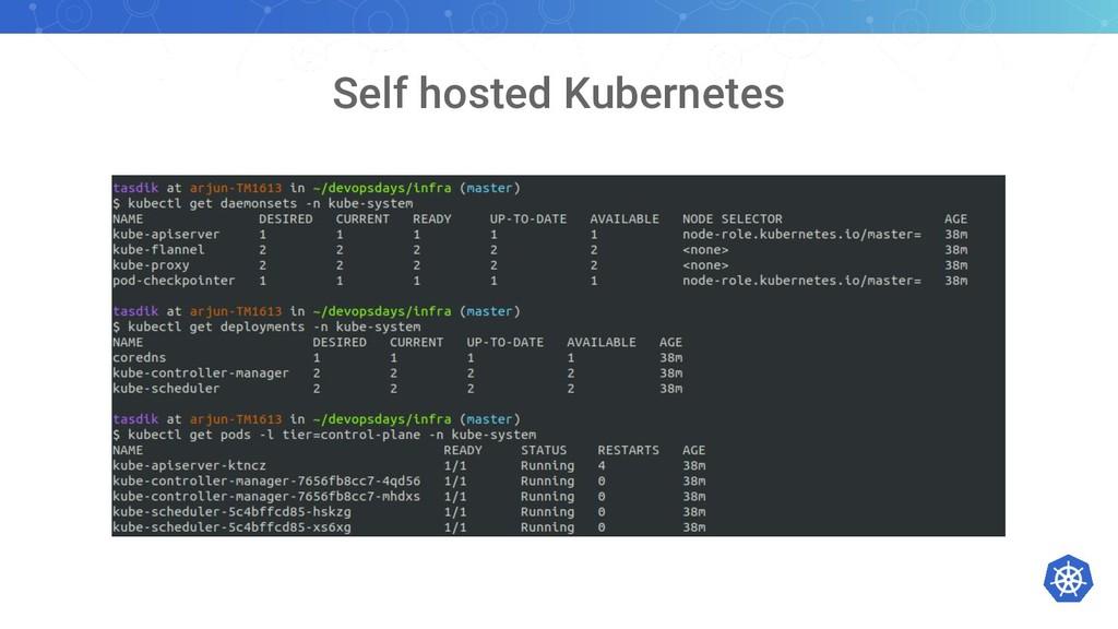 Self hosted Kubernetes