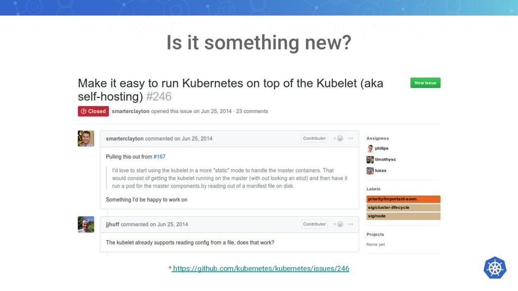 Is it something new? * https://github.com/kuber...