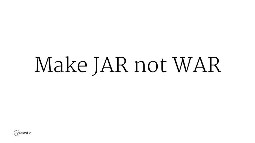 Make JAR not WAR
