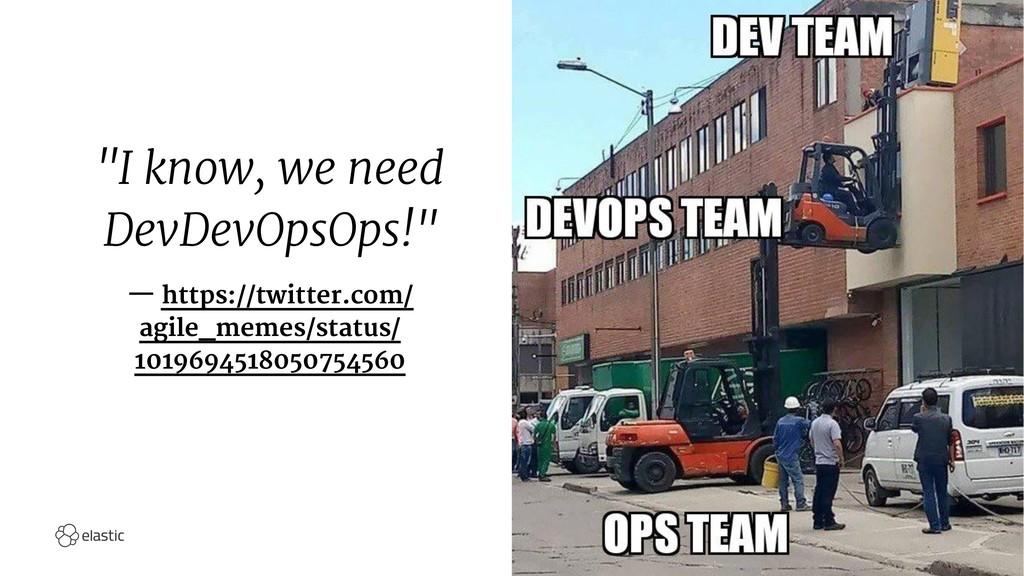 """""""I know, we need DevDevOpsOps!"""" — https://twitt..."""