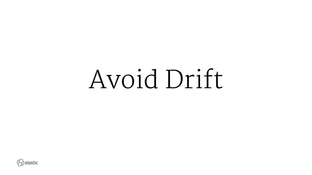 Avoid Drift