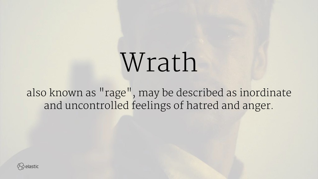 "Wrath also known as ""rage"", may be described as..."