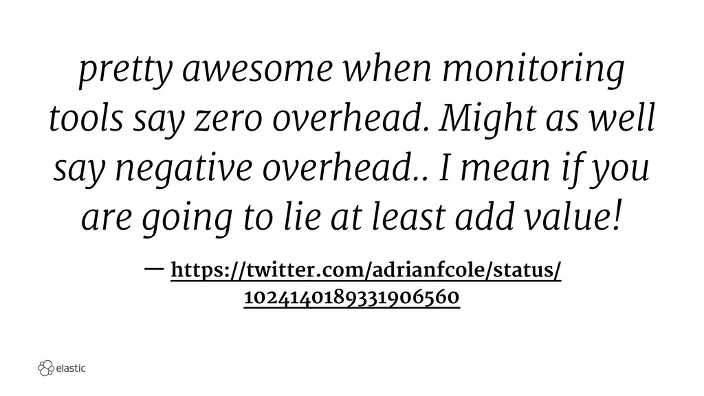 pretty awesome when monitoring tools say zero o...