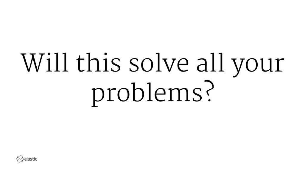 Will this solve all your problems?