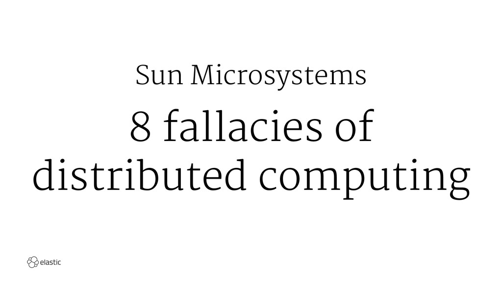 Sun Microsystems 8 fallacies of distributed com...