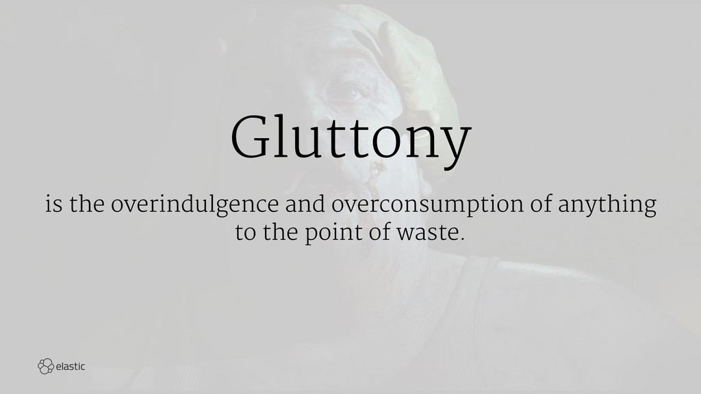 Gluttony is the overindulgence and overconsumpt...