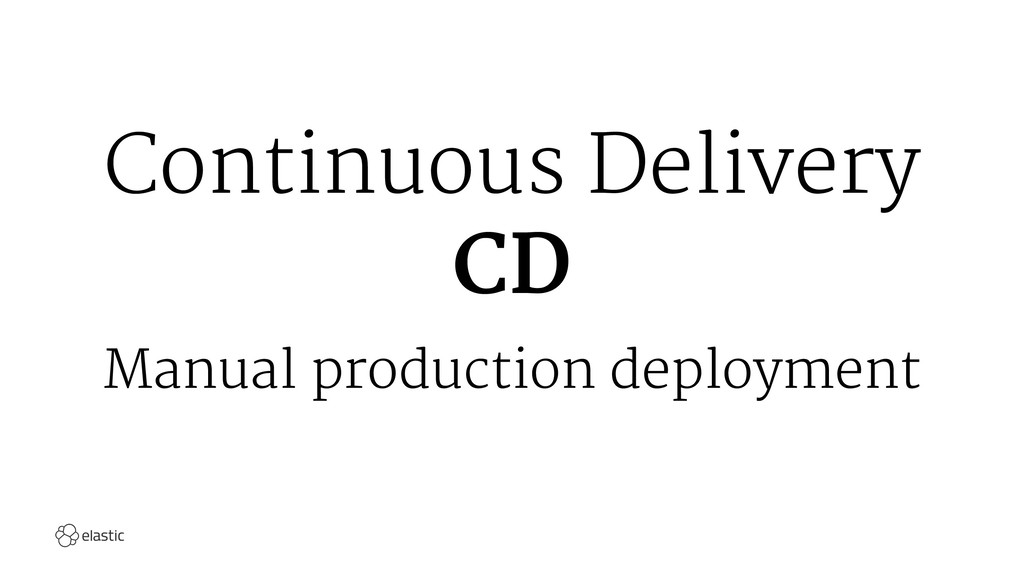 Continuous Delivery CD Manual production deploy...
