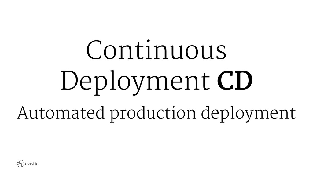 Continuous Deployment CD Automated production d...