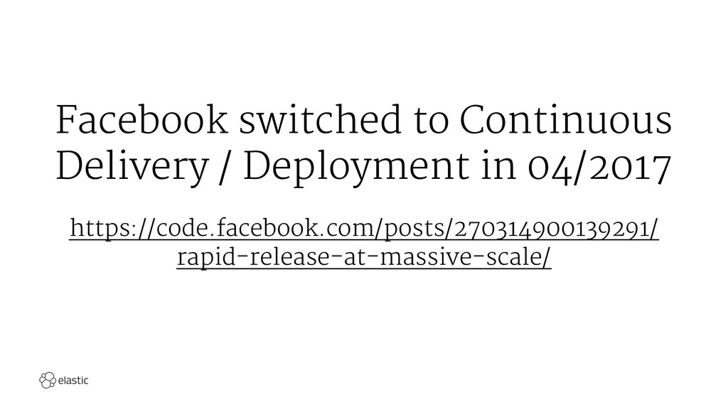 Facebook switched to Continuous Delivery / Depl...