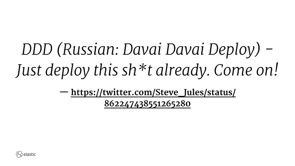 DDD (Russian: Davai Davai Deploy) - Just deploy...