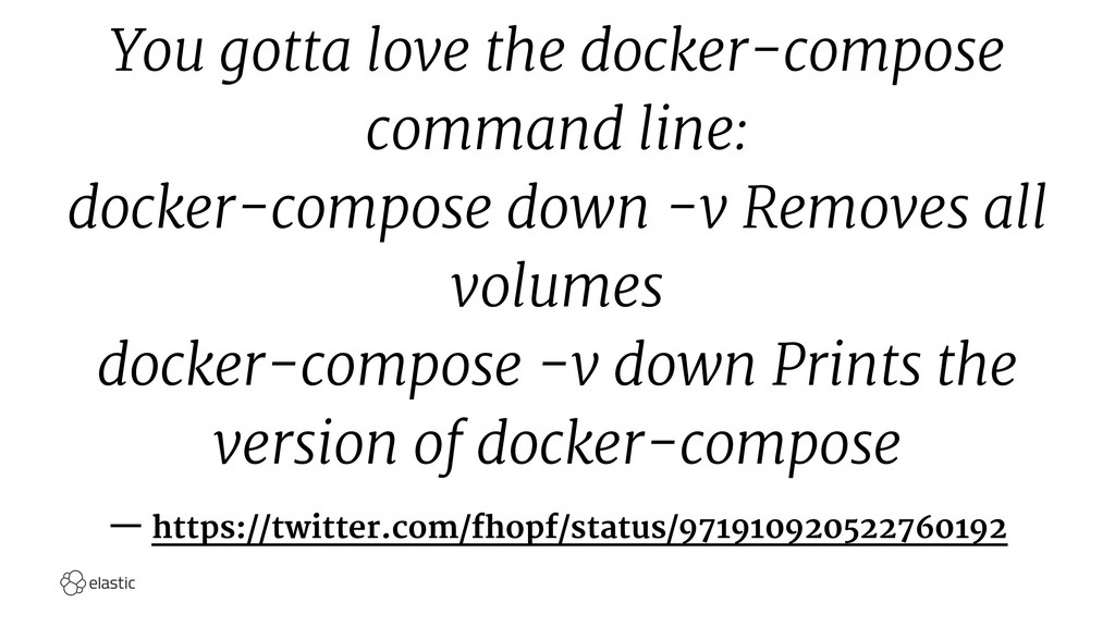 You gotta love the docker-compose command line:...