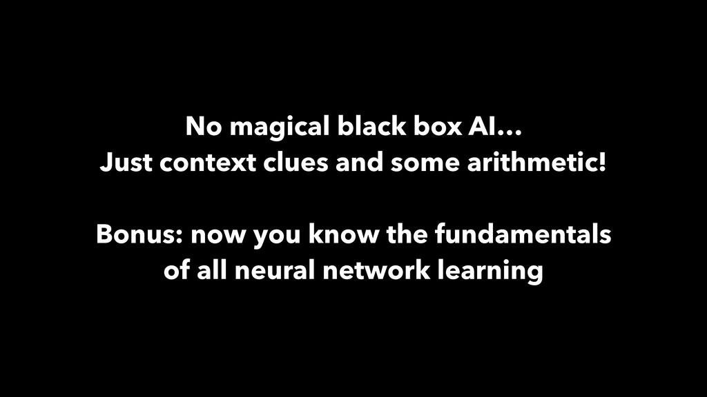No magical black box AI… Just context clues and...