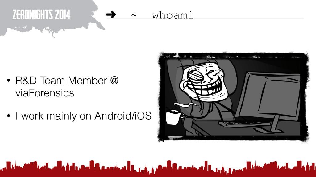 ➜ ~ whoami • R&D Team Member @ viaForensics • I...