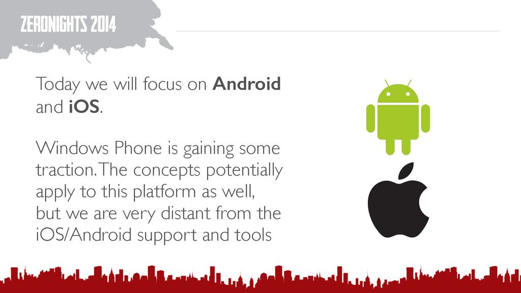 Today we will focus on Android and iOS. Windows...