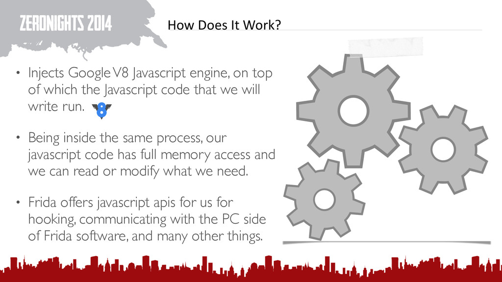 How Does It Work? • Injects Google V8 ...